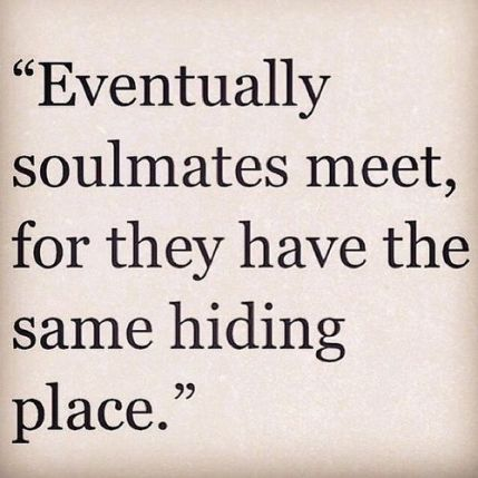 130719-Eventually-Soulmates-Meet-For-They-Have-The-Same-Hiding-Place