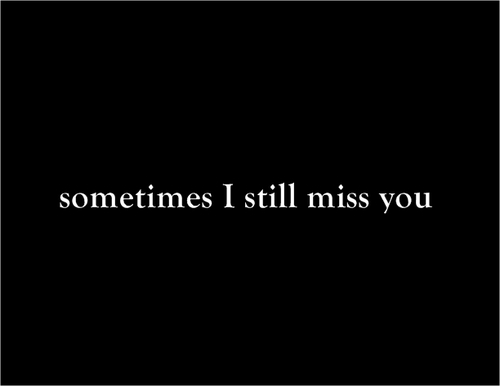 and i still miss you